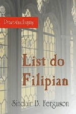 Przestudiujmy List do Filipian / Sinclair B. Ferguson